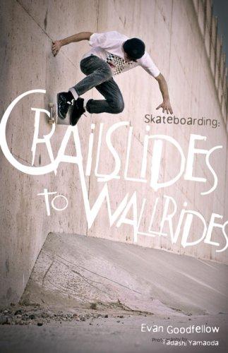 Skateboarding: Crailslides to Wallrides por Evan Goodfellow