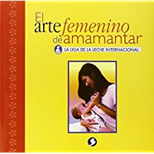 El arte femenino de amamantar by La Leche League International (2005-09-28)