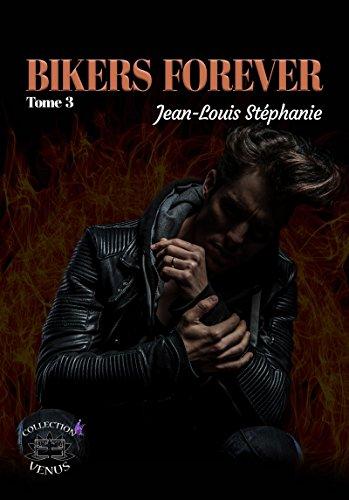 Bikers Forever: Tome 3 par Stéphanie Jean-Louis