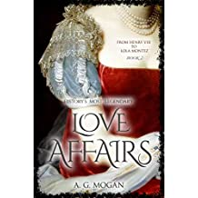 From Henry VIII to Lola Montez: History's Most Legendary Love Affairs (Book 2)