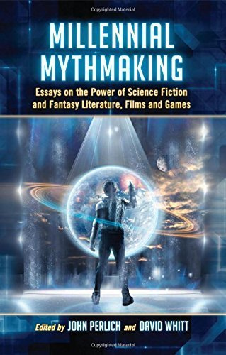 Millennial Mythmaking: Essays on the Power of Science Fiction and Fantasy Literature, Films and Games by John Perlich (2009-12-23)