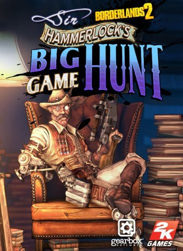 Borderlands 2 DLC 3 Sir Hammerlock's Big Game Hunt