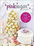 Backbuch Blog Pink Sugar: Einfach süß - 65 Backrezepte für jede Gelegenheit. Backideen für Angeber, die für jeden Anlass eine Torte parat haben; mit Rezepten für Motivtorten, Cupcakes und Co.