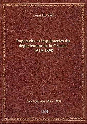 Papeteries et imprimeries du département de la Creuse, 1519-1898
