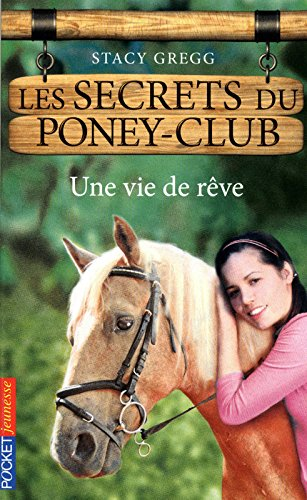 4. Les Secrets du poney-club : Une vie de rêve (04)