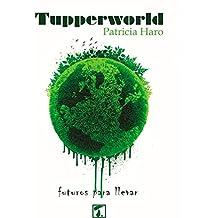 Tupperworld: futuros para llevar (COSECHA)