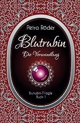 Blutrubin - Die Verwandlung: Blutrubin Trilogie - Buch 1