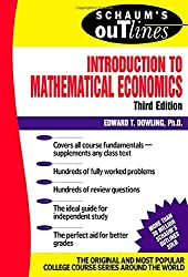 Schaum's Outline of Introduction to Mathematical Economics (Schaum's Outline): Written by Edward T. Dowling, 2000 Edition, (3rd Edition) Publisher: Schaum's Outlines [Paperback]