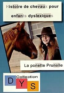 """Afficher """"Histoire de chevaux pour enfants dyslexiques La ponette Prunelle"""""""