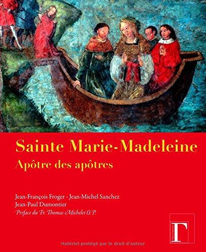 Sainte Marie-Madeleine aptre des aptres