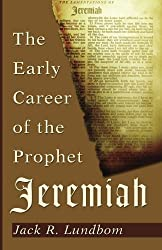 The Early Career of the Prophet Jeremiah: by Jack R. Lundbom (2012-10-16)