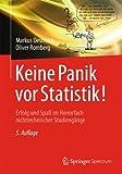 Keine Panik vor Statistik!: Erfolg und Spaß im Horrorfach nichttechnischer Studiengänge - Markus Oestreich, Oliver Romberg
