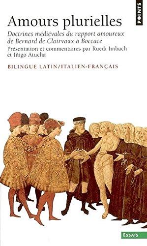 Amours plurielles. Doctrines médiévales du rapport amoureux de Bernard de Clairvaux à Boccace (éditi par Iñigo Atucha