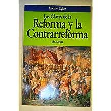 Claves de la reforma y la contrarreforma 1517-1648