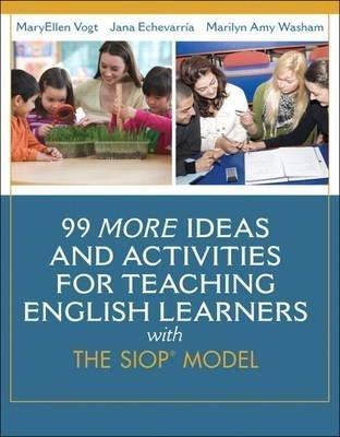 [99 More Ideas and Activities for Teaching English Learners with the SIOP Model] (By: MaryEllen Vogt) [published: February, 2014]