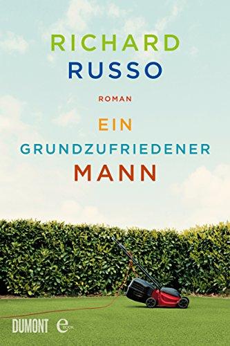 Ein grundzufriedener Mann: Roman (Taschenbücher)