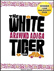 The White Tiger: A Novel by Aravind Adiga (May 06,2008)