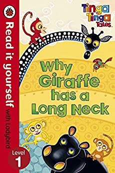 Tinga Tinga Tales: Why Giraffe Has a Long Neck - Read it yourself with Ladybird: Level 1 by [Ladybird]
