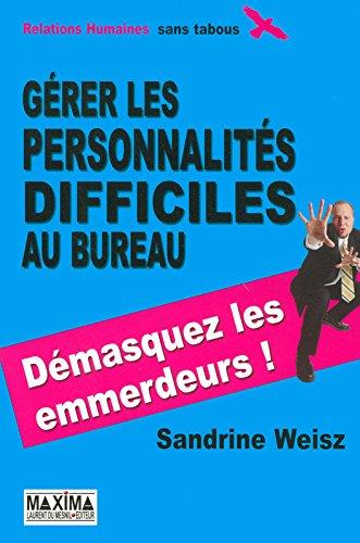 Gérer les personnalités difficiles au bureau - 2ème édition par Sandrine Weisz