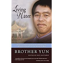 Living Water: Powerful Teachings from the International Bestselling Author of The Heavenly Man
