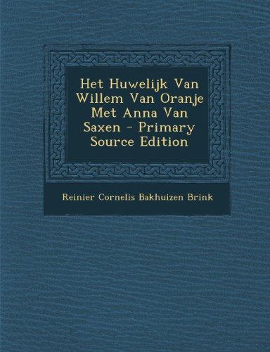 Price comparison product image Het Huwelijk Van Willem Van Oranje Met Anna Van Saxen