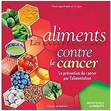 Les aliments contre le cancer: Pour une vie saine (French Edition)