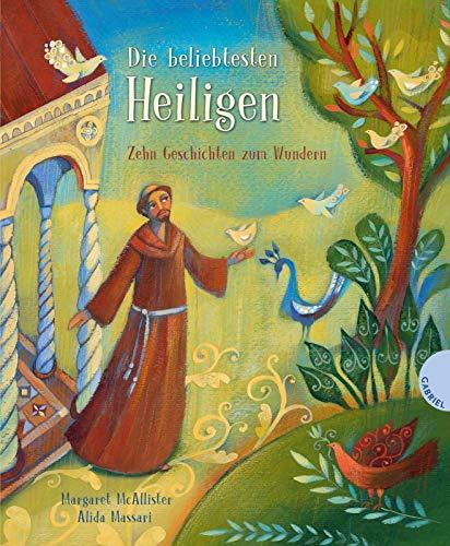 Die beliebtesten Heiligen: Zehn Geschichten zum Wundern