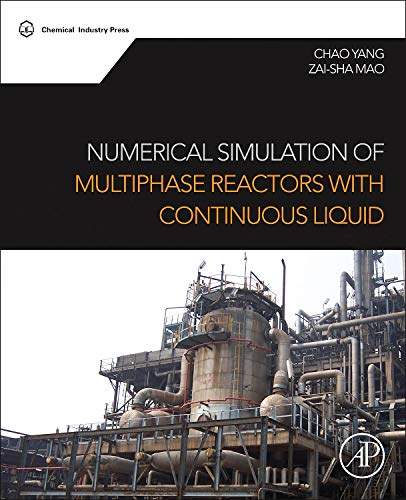 Numerical Simulation of Multiphase Reactors with Continuous Liquid Phase por Chao Yang Professor