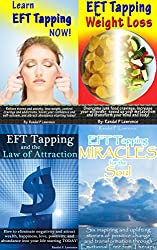 EFT Tapping 4 Book Bundle: Learn EFT Tapping NOW! Complete Beginner's Manual, EFT Tapping for Weight Loss, EFT Tapping and the Law of Attraction, and EFT ... Miracles for the Soul (English Edition)