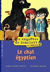 Scarlett et Watson T.2 - Le Chat égyptien
