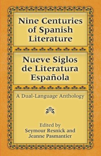 Nueve Siglos de Literatura Espanola: Nine Centuries of Spanish Literature - A Dual Language Anthology (Dover Dual Language Spanish)