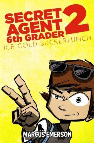 Secret Agent 6th Grader 2: Ice Cold Suckerpunch by Marcus Emerson (2013-11-07)
