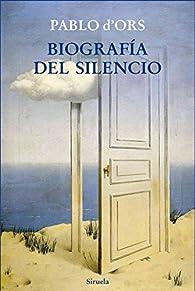 Biografía del silencio par Pablo d'Ors