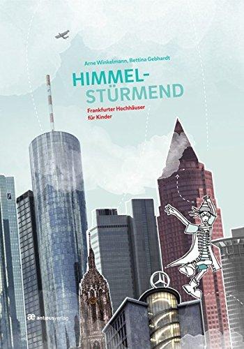 Preisvergleich Produktbild Himmelstürmend: Frankfurter Hochhäuser für Kinder (Typen Deiner Stadt)