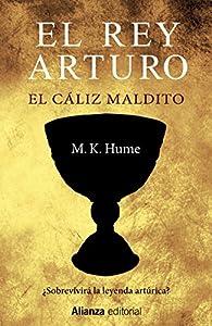 El rey Arturo. El cáliz maldito par M. K. Hume