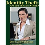 Identity Theft: Are You The Next Victim?  How to Prevent, Detect and Recover from Identity Theft (English Edition)