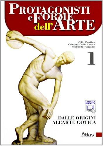 Protagonisti e forme dell'arte. Dalle origini allArte gotica. Con espansione online. Per le Scuole superiori. : 1