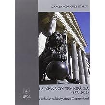 La españa contemporanea (1975-2012). Evoluzion politica y marco constitucional