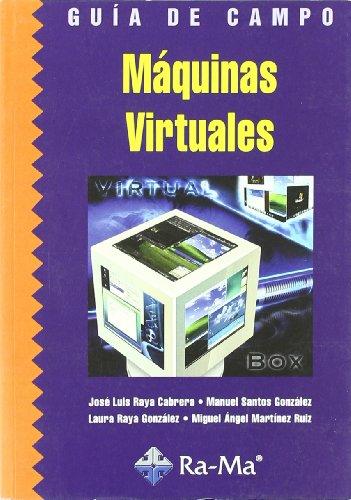 Guia de Campo de Maquinas Virtuales por Jose Luis Raya Cabrera epub