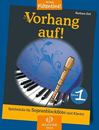 Preisvergleich Produktbild Vorhang auf! Band 1: Spielstücke für Sopranblockflöte und Klavier