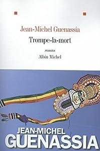 vignette de 'Trompe-la-mort (Guenassia, jean-michel)'
