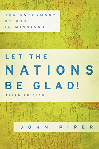 Download let the nations be glad the supremacy of god in missions the supremacy of god in missions spire books by john piper pdf full ebook online fandeluxe Choice Image