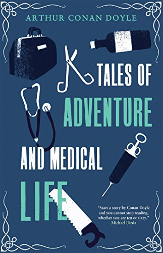 Tales Of Adventure And Medical Life (Alma Classics)