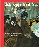 Splendeurs et misères - Images de la prostitution 1850-1910