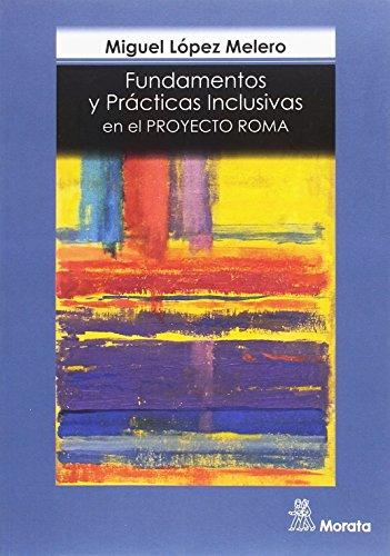 Fundamentos y prácticas inclusivas en el proyecto Roma por Miguel López Melero