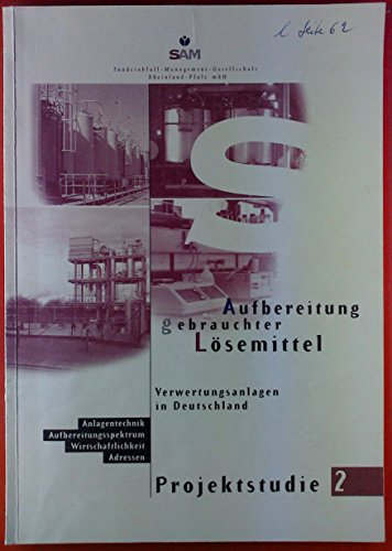 Aufbereitung gebrauchter Lösemittel - Verwertungsanlagen in Deutschland - Projektstudie 2