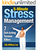 5-Minute Stress Management - 7 Fast Acting Tension Killers (Chi Powers for Modern Age Book 3) (English Edition)