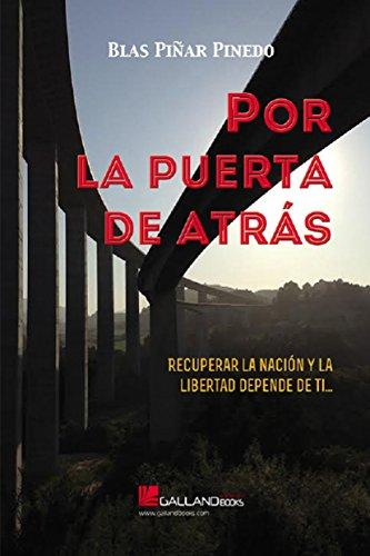 Por la Puerta de Atrás: Recuperar la Nación y la Libertad depende de ti... (La Tesis Prohibida nº 3)