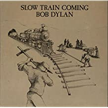 Slow Train Coming - 1st