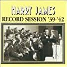 1939-42 Record Sessions by Harry James (2000-02-08)